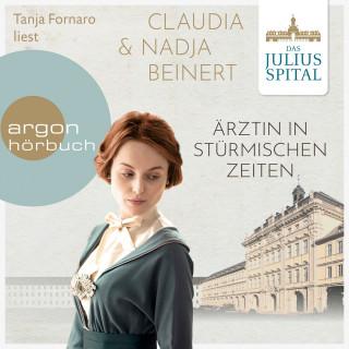 Claudia Beinert, Nadja Beinert: Ärztin in stürmischen Zeiten - Die Juliusspital-Reihe, Band 2 (ungekürzt)