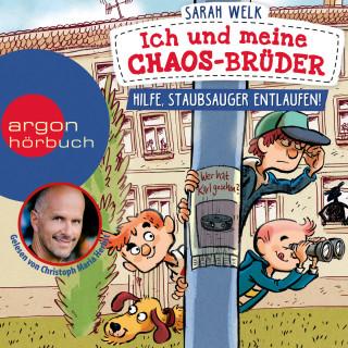 Sarah Welk: Hilfe, Staubsauger entlaufen! - Ich und meine Chaos-Brüder, Band 2 (Ungekürzte Lesung)