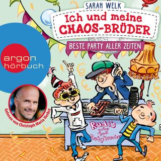 Sarah Welk: Beste Party aller Zeiten - Ich und meine Chaos-Brüder, Band 3 (Ungekürzte Lesung)