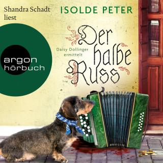 Isolde Peter: Der halbe Russ (Ungekürzte Lesung)
