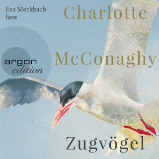 Charlotte McConaghy: Zugvögel (Ungekürzte Lesung)
