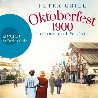 Petra Grill: Oktoberfest 1900 - Träume und Wagnis (Gekürzte Lesung)