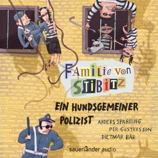 Anders Sparring, Per Gustavsson: Ein hundsgemeiner Polizist - Familie von Stibitz, Band 3 (Ungekürzte Lesung)