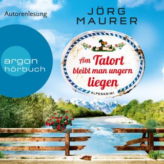 Jörg Maurer: Am Tatort bleibt man ungern liegen - Kommissar Jennerwein ermittelt, Band 12 (ungekürzt)