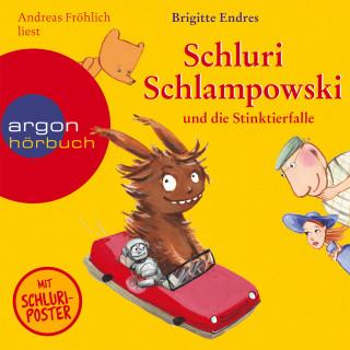 Brigitte Endres: Schluri Schlampowski, Schluri Schlampowski und die Stinktierfalle (ungekürzt)