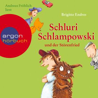 Brigitte Endres: Schluri Schlampowski, Schluri Schlampowski und der Störenfried (ungekürzt)