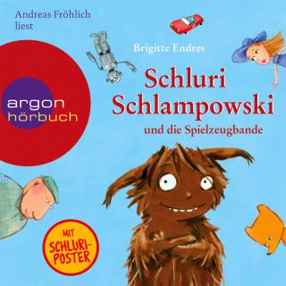 Brigitte Endres: Schluri Schlampowski, Schluri Schlampowski und die Spielzeugbande (gekürzt)