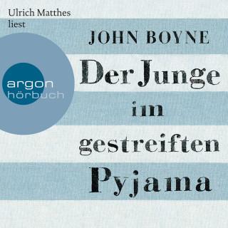 John Boyne: Der Junge im gestreiften Pyjama (ungekürzt)