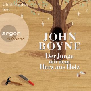 John Boyne: Der Junge mit dem Herz aus Holz (ungekürzt)