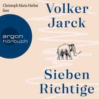 Volker Jarck: Sieben Richtige (Ungekürzte Lesung)