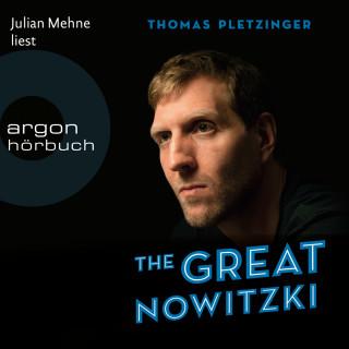 Thomas Pletzinger: The Great Nowitzki - Das außergewöhnliche Leben des großen deutschen Sportlers (Ungekürzte Lesung)