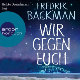 Fredrik Backman: Wir gegen euch (Ungekürzte Lesung)
