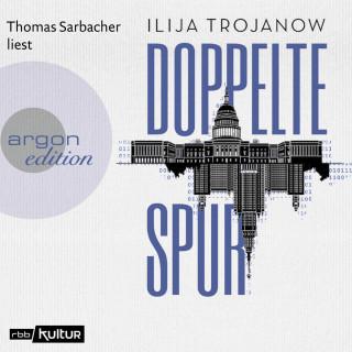Ilija Trojanow: Doppelte Spur (ungekürzt)