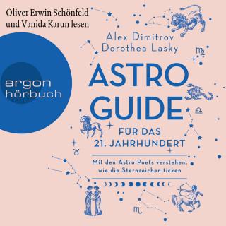 Dorothea Lasky, Alex Dimitrov: Astro-Guide für das 21. Jahrhundert - Mit den Astro Poets verstehen, wie die Sternzeichen ticken (Ungekürzte Lesung)