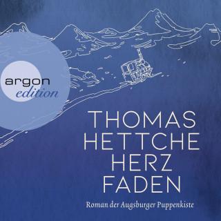 Thomas Hettche: Herzfaden. Roman der Augsburger Puppenkiste (ungekürzt)