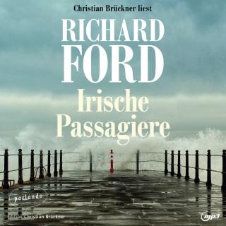Richard Ford: Irische Passagiere (Ungekürzte Lesung)
