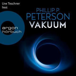 Phillip P. Peterson: Vakuum (Gekürzte Lesefassung)