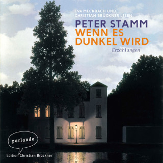 Peter Stamm: Wenn es dunkel wird - Erzählungen (Ungekürzte Lesung)
