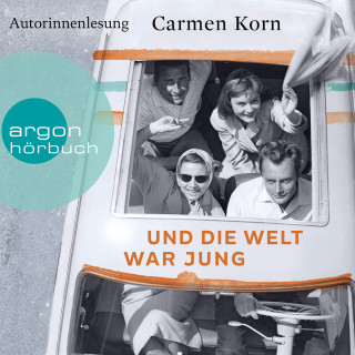 Carmen Korn: Und die Welt war jung - Drei-Städte-Saga, Band 1 (Gekürzte Lesefassung)