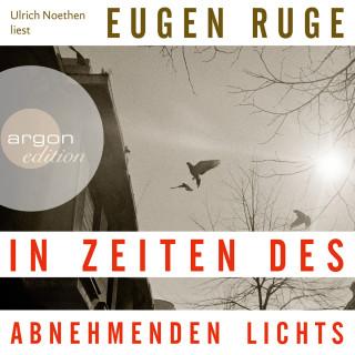 Eugen Ruge: In Zeiten des abnehmenden Lichts (Ungekürzte Lesung)