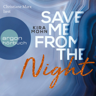 Kira Mohn: Save me from the Night - Leuchtturm-Trilogie, Band 2 (Ungekürzte Lesung)