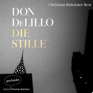 Don DeLillo: Die Stille (Ungekürzte Lesung)