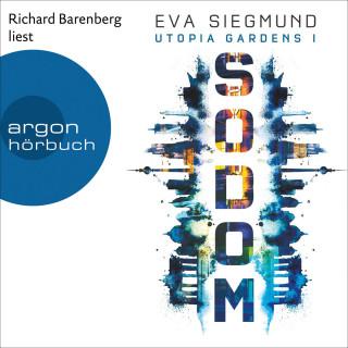 Eva Siegmund: Sodom - Utopia Gardens, Band 1 (Ungekürzte Lesung)
