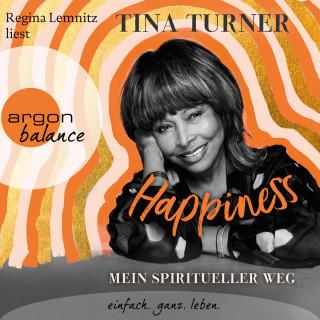 Tina Turner: Happiness (Ungekürzte Lesung)