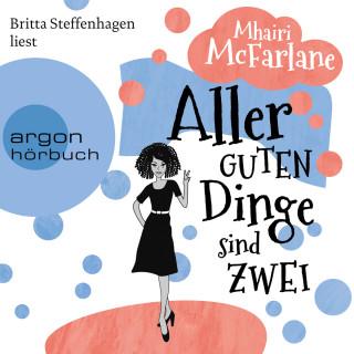 Mhairi McFarlane: Aller guten Dinge sind zwei (Gekürzte Lesefassung)