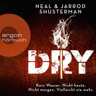 Neal Shusterman, Jarrod Shusterman: Dry (Ungekürzte Lesung)