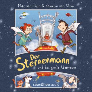 Max von Thun, Romedio C.F.L. von Stein: Der Sternenmann und das große Abenteuer (Ungekürzte Lesung)