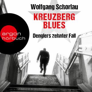 Wolfgang Schorlau: Kreuzberg Blues - Denglers zehnter Fall - Dengler ermittelt, Band 10 (Gekürzte Lesefassung)