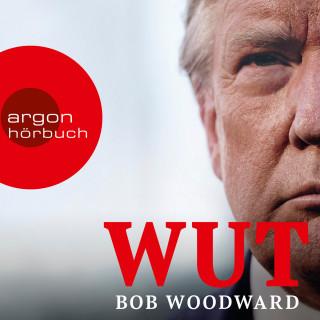 Bob Woodward: Wut (ungekürzte Lesung)