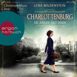 Lena Wildenstein: Charlottenburg - Die jungen Ärztinnen (Ungekürzte Lesung)