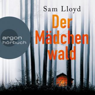 Sam Lloyd: Der Mädchenwald (Ungekürzte Lesung)
