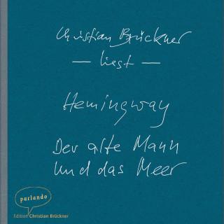 Ernest Hemingway: Der alte Mann und das Meer - Erzählung (Ungekürzte Lesung)