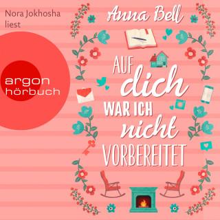 Anna Bell: Auf dich war ich nicht vorbereitet (Ungekürzte Lesung)