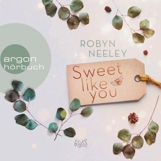 Robyn Neeley: Sweet like you - Honey-Springs-Reihe, Band 1 (Ungekürzte Lesung)