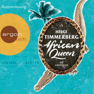 Helge Timmerberg: African Queen - Ein Abenteuer (Gekürzte Lesefassung)