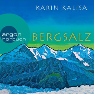 Karin Kalisa: Bergsalz (Ungekürzte Lesung)