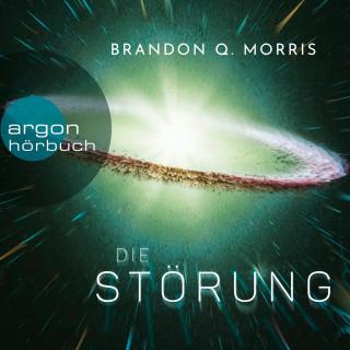 Brandon Q. Morris: Die Störung (Ungekürzte Lesung)