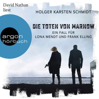 Holger Karsten Schmidt: Die Toten von Marnow - Ein Fall für Lona Mendt und Frank Elling (Ungekürzte Lesung)
