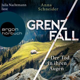 Anna Schneider: Der Tod in ihren Augen - Grenzfall - Kriminalroman, Band 1 (Gekürzte Lesung)