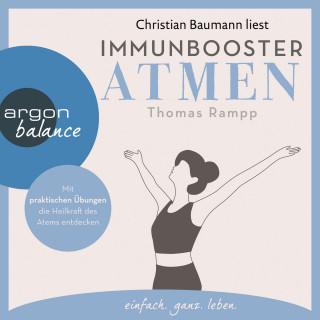 Thomas Rampp: Immunbooster Atmen - Mit praktischen Übungen die Heilkraft des Atems entdecken (Gekürzte Lesung)