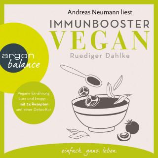 Ruediger Dahlke: Immunbooster vegan - Vegane Ernährung kurz und knapp - mit 24 Rezepten und einer Detox-Kur (Gekürzte Lesung)
