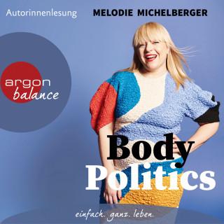 Melodie Michelberger: Body Politics (Gekürzte Lesung)