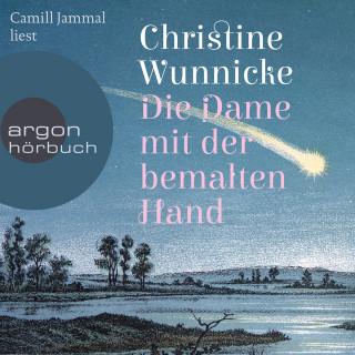 Christine Wunnicke: Die Dame mit der bemalten Hand (Ungekürzte Lesung)