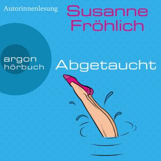 Susanne Fröhlich: Abgetaucht - Ein Andrea Schnidt Roman, Band 11 (Gekürzte Lesung)