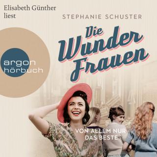 Stephanie Schuster: Wunderfrauen-Trilogie, Band 2: Von allem nur das Beste (Gekürzte Lesung)