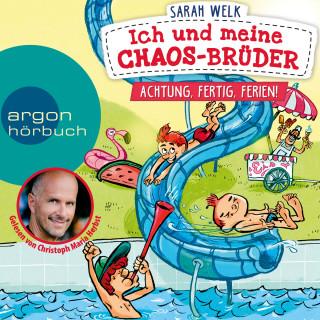 Sarah Welk: Achtung, fertig, Ferien! - Ich und meine Chaos-Brüder, Band 4 (Ungekürzte Lesung)
